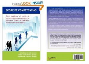 Cómo transformar el modelo de competencias de su empresa en un sistema de 'Scores' asociado a los procesos clave de su negocio.
